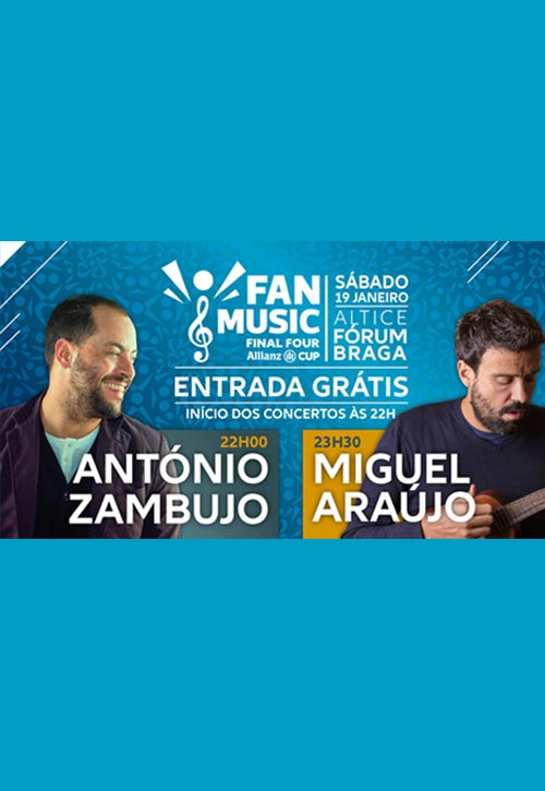 Concerto Fan Music Final Four da Allianz Cup com António Zambujo e Miguel Araújo